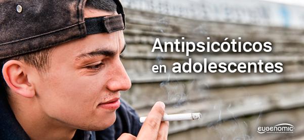 antipsicc3b3ticos_en_adolescentes-6671862