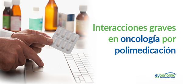 interacciones-graves-oncologia-polimedicacion-6059672
